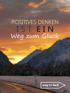 Spruch. Positives Denken ist ein Weg zum Glück. - way to luck.