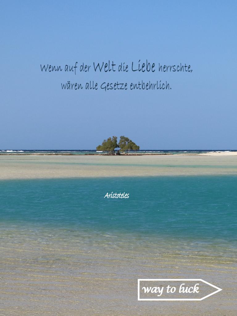 """Zitat. """"Wenn auf der Welt die Liebe herrschte, wären alle Gesetze entbehrlich."""" - Aristoteles."""